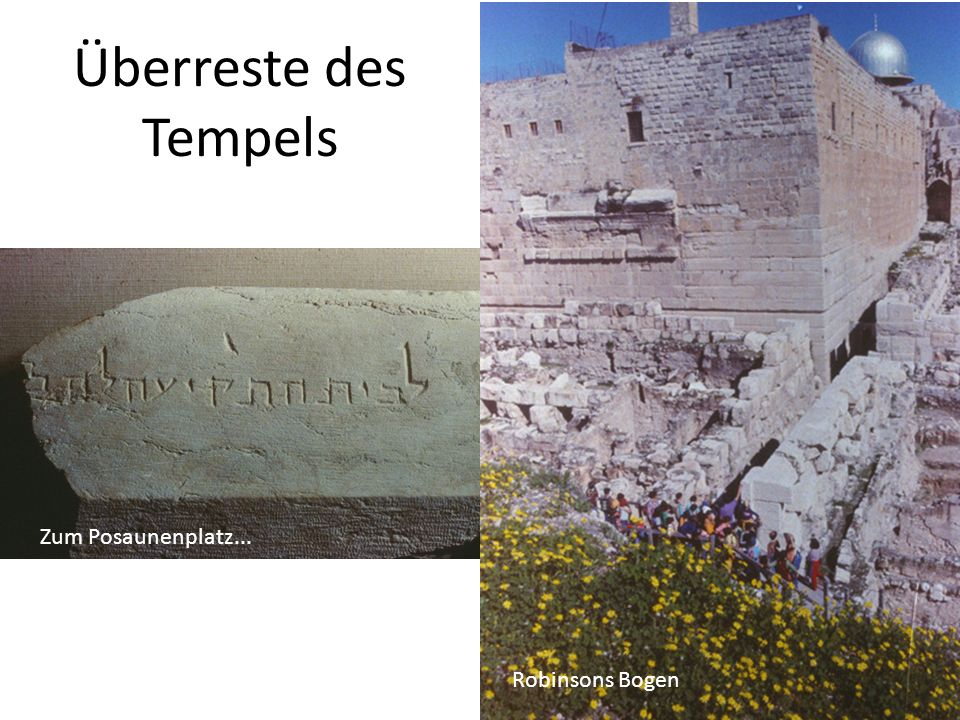 Überreste des Tempels Zum Posaunenplatz... Robinsons Bogen