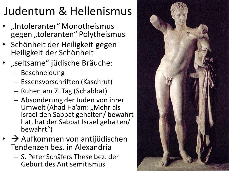 Judentum & Hellenismus Intoleranter Monotheismus gegen toleranten Polytheismus Schönheit der Heiligkeit gegen Heiligkeit der Schönheit seltsame jüdisc