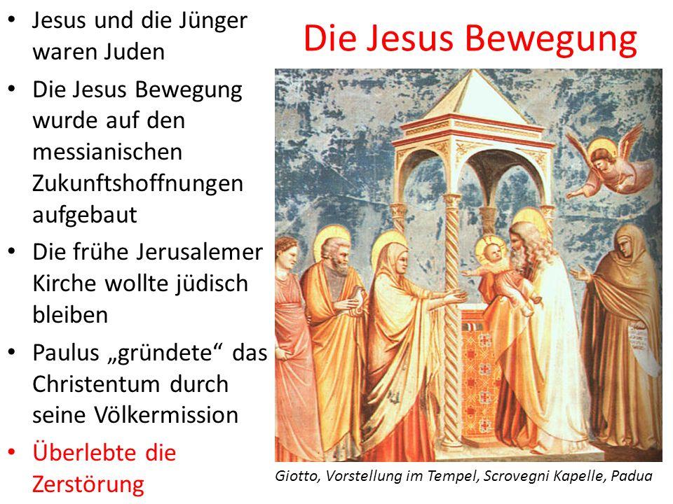 Die Jesus Bewegung Jesus und die Jünger waren Juden Die Jesus Bewegung wurde auf den messianischen Zukunftshoffnungen aufgebaut Die frühe Jerusalemer