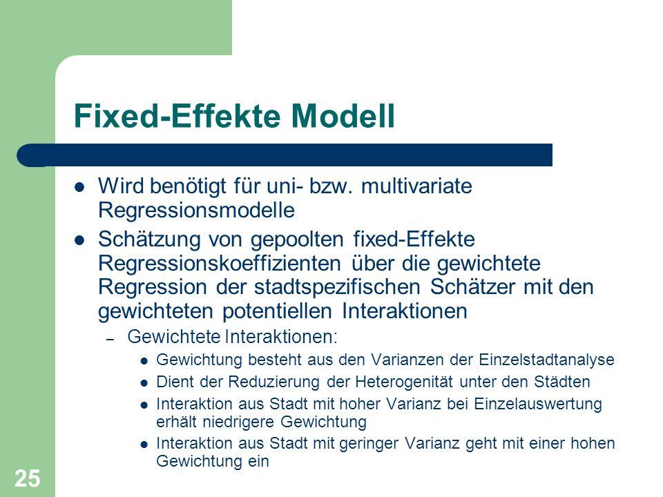 25 Fixed-Effekte Modell Wird benötigt für uni- bzw. multivariate Regressionsmodelle Schätzung von gepoolten fixed-Effekte Regressionskoeffizienten übe