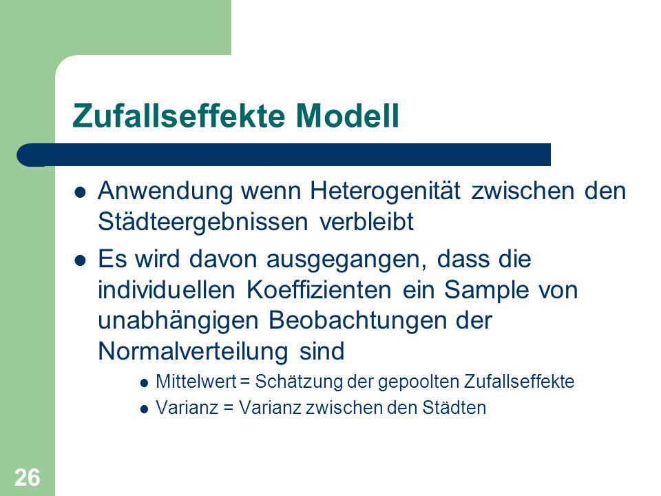 26 Zufallseffekte Modell Anwendung wenn Heterogenität zwischen den Städteergebnissen verbleibt Es wird davon ausgegangen, dass die individuellen Koeff