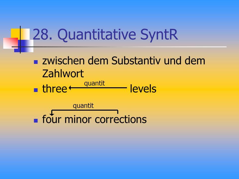 28. Quantitative SyntR zwischen dem Substantiv und dem Zahlwort three levels four minor corrections quantit