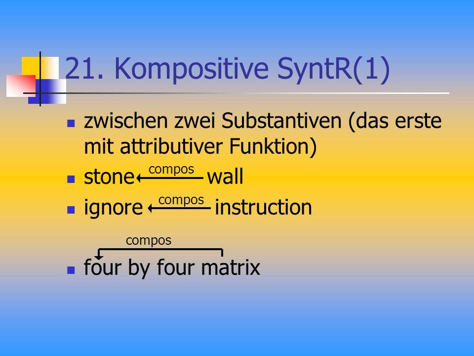 21. Kompositive SyntR(1) zwischen zwei Substantiven (das erste mit attributiver Funktion) stone wall ignore instruction four by four matrix compos