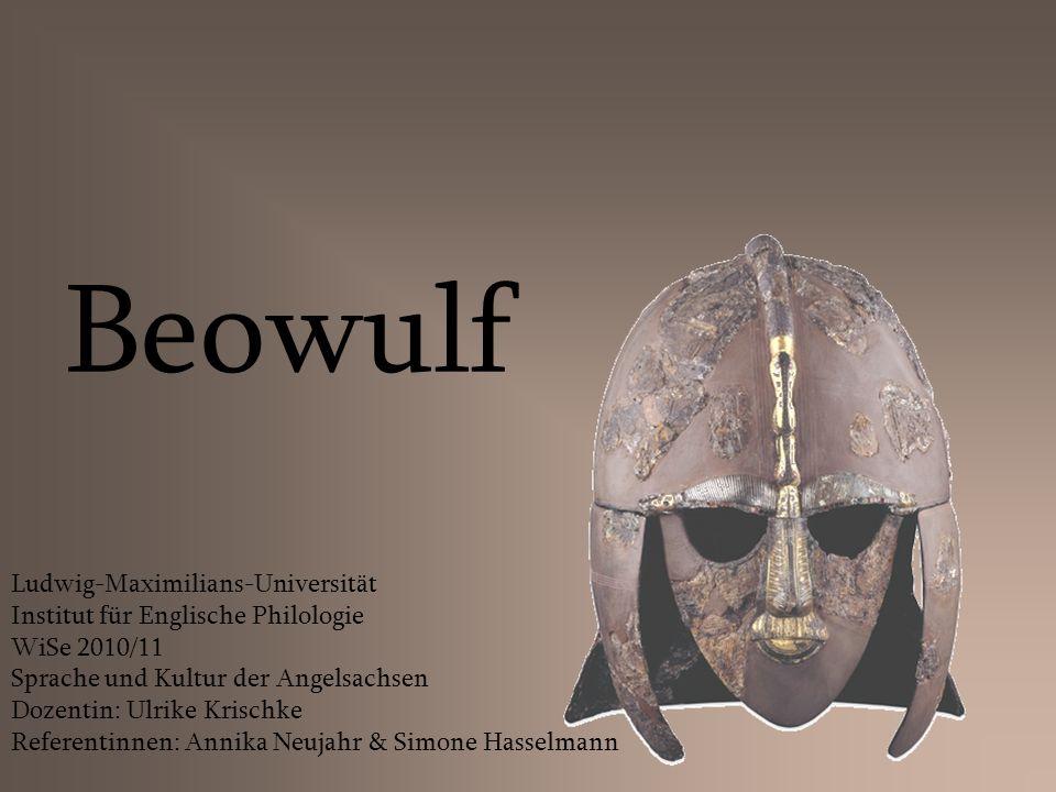 Beowulf Ludwig-Maximilians-Universität Institut für Englische Philologie WiSe 2010/11 Sprache und Kultur der Angelsachsen Dozentin: Ulrike Krischke Re