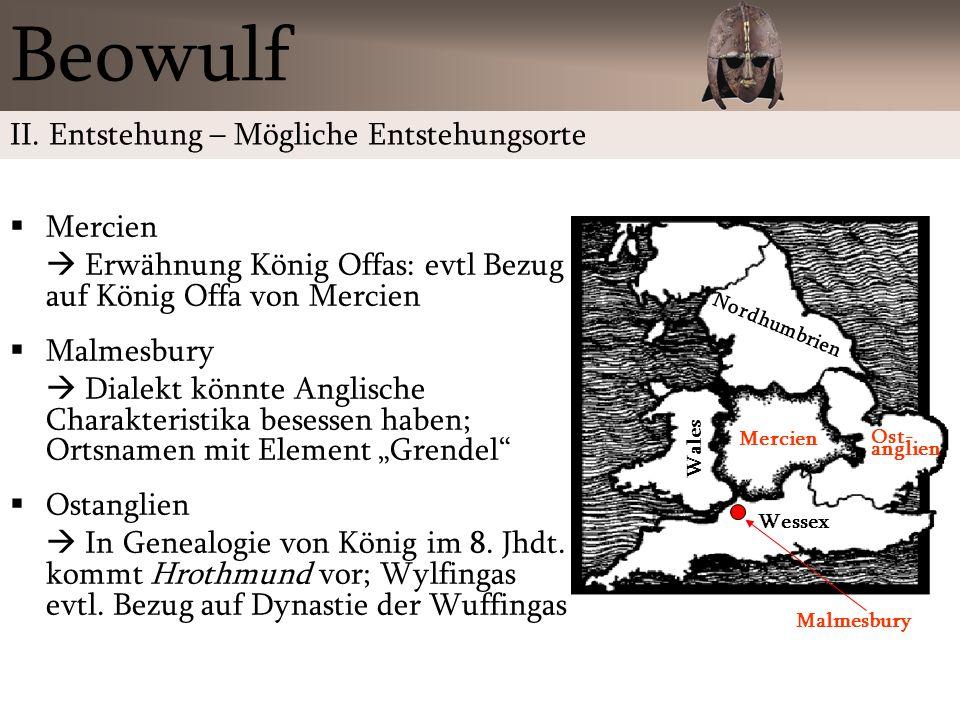 Mercien Erwähnung König Offas: evtl Bezug auf König Offa von Mercien Malmesbury Dialekt könnte Anglische Charakteristika besessen haben; Ortsnamen mit