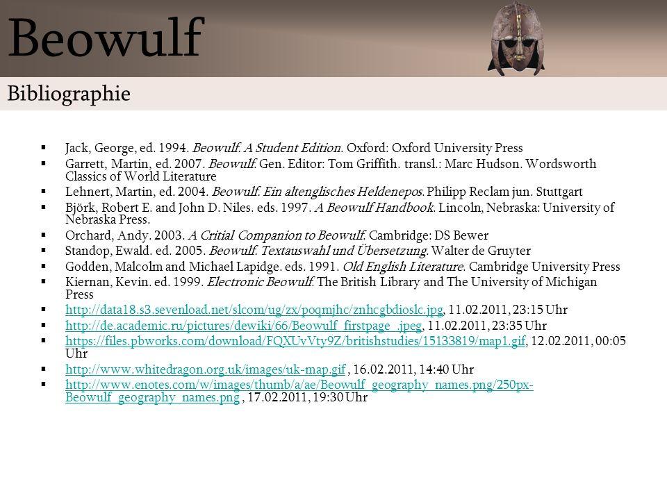 Jack, George, ed. 1994. Beowulf. A Student Edition. Oxford: Oxford University Press Garrett, Martin, ed. 2007. Beowulf. Gen. Editor: Tom Griffith. tra