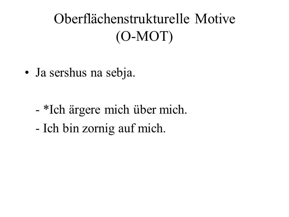 Oberflächenstrukturelle Motive (O-MOT) Ja sershus na sebja.