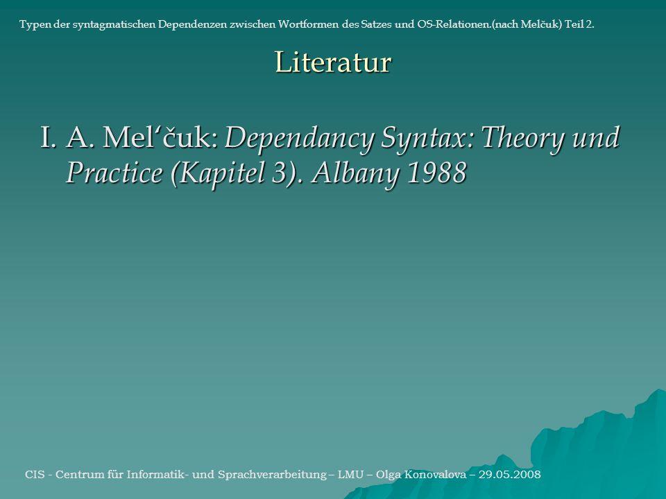 I. A. Melčuk: Dependancy Syntax: Theory und Practice (Kapitel 3).