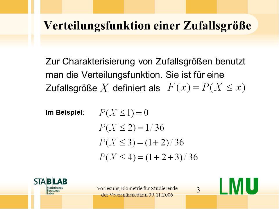 Vorlesung Biometrie für Studierende der Veterinärmedizin 09.11.2006 24 Normalverteilung Beschreibung: Glockenkurve