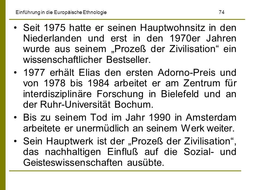 Einführung in die Europäische Ethnologie 74 Seit 1975 hatte er seinen Hauptwohnsitz in den Niederlanden und erst in den 1970er Jahren wurde aus seinem