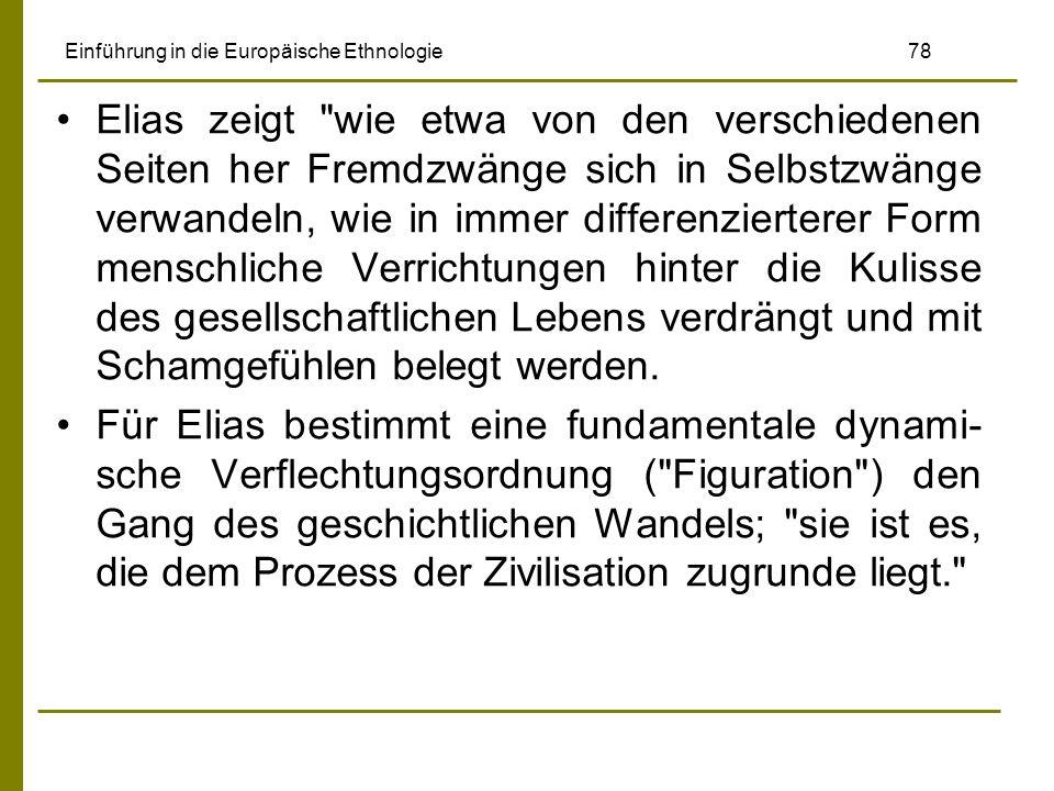 Einführung in die Europäische Ethnologie 78 Elias zeigt