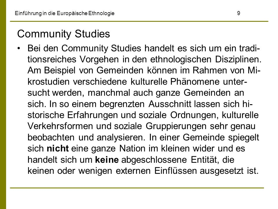 Einführung in die Europäische Ethnologie 60 Die Tübinger benannten sich in Empirische Kulturwissenschaft um, in Frankfurt am Main wurde die Bezeichnung Kulturanthropologie und Europäische Ethnologie gewählt (was in Falken- stein eine Mehrheit propagiert, später aber nicht umgesetzt hat) und heute haben viele Institute eine Doppelbezeichnung wie Volkskunde/Euro- päische Ethnologie.