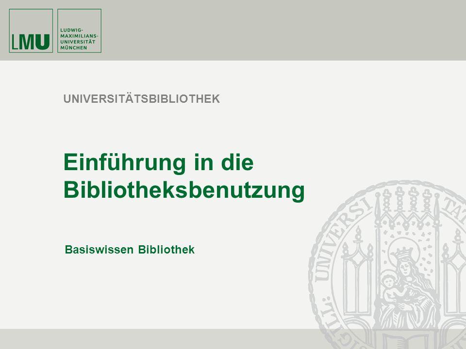 UNIVERSITÄTSBIBLIOTHEK Einführung in die Bibliotheksbenutzung Basiswissen Bibliothek