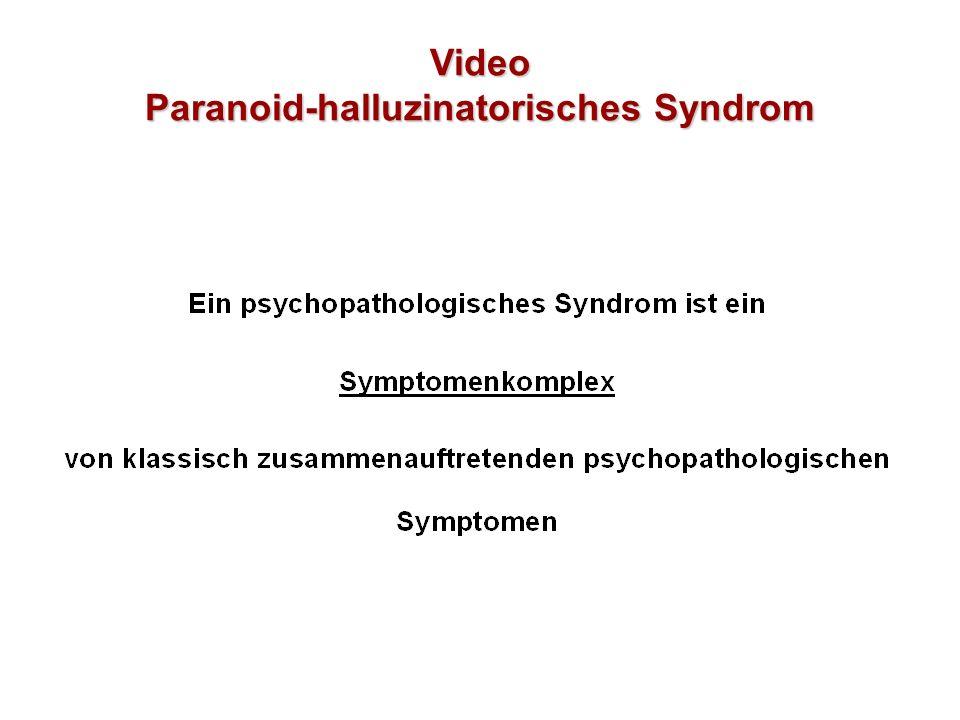 Video Paranoid-halluzinatorisches Syndrom