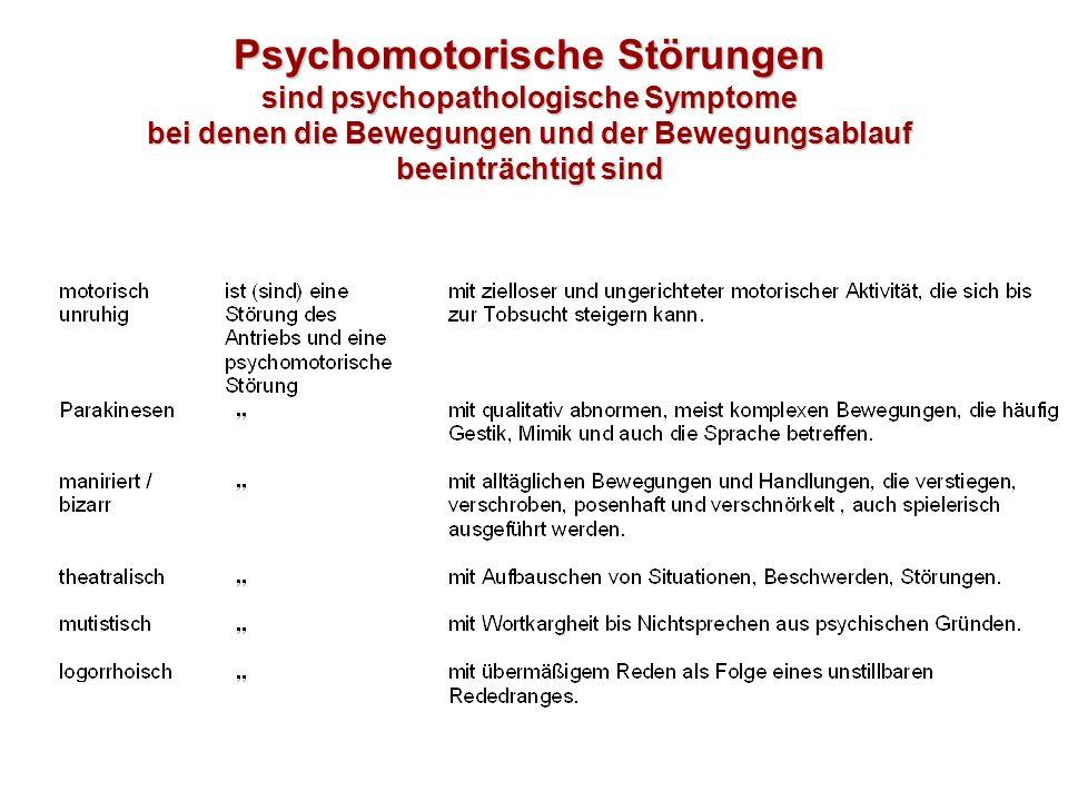 Psychomotorische Störungen sind psychopathologische Symptome bei denen die Bewegungen und der Bewegungsablauf beeinträchtigt sind