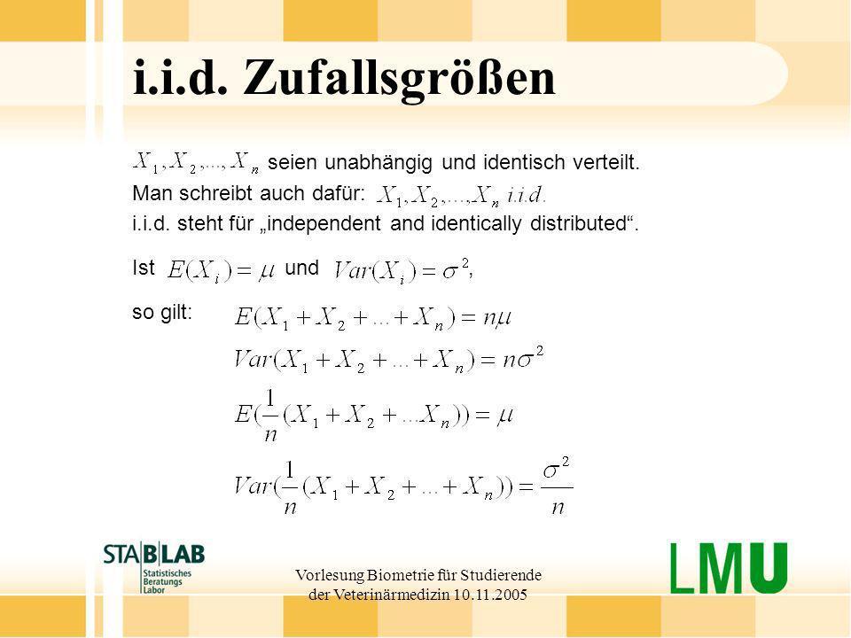 i.i.d. Zufallsgrößen seien unabhängig und identisch verteilt. Man schreibt auch dafür: i.i.d. steht für independent and identically distributed. Ist u