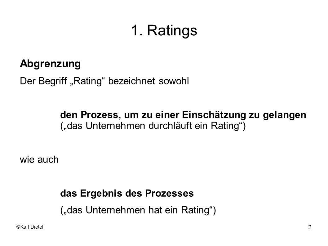©Karl Dietel 53 Externe Ratings BBB An insurer rated BBB has GOOD financial security characteristics, but is more likely to be affected by adverse business conditions than are higher rated insurers.