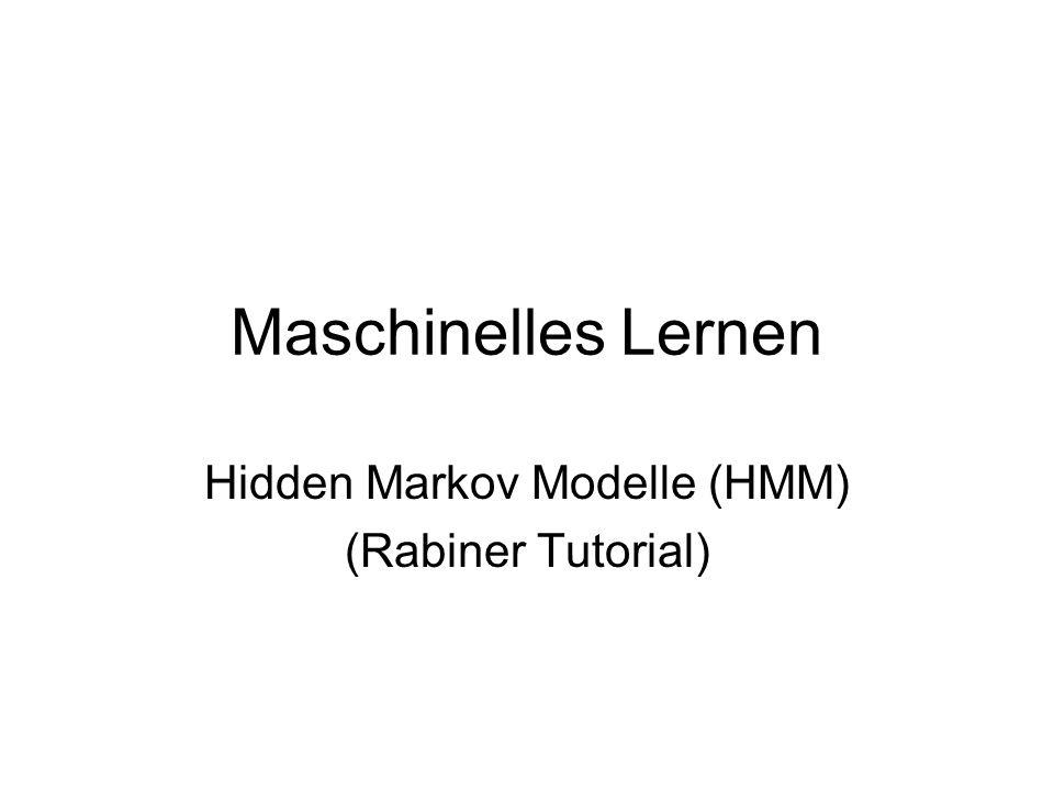 Maschinelles Lernen Hidden Markov Modelle (HMM) (Rabiner Tutorial)