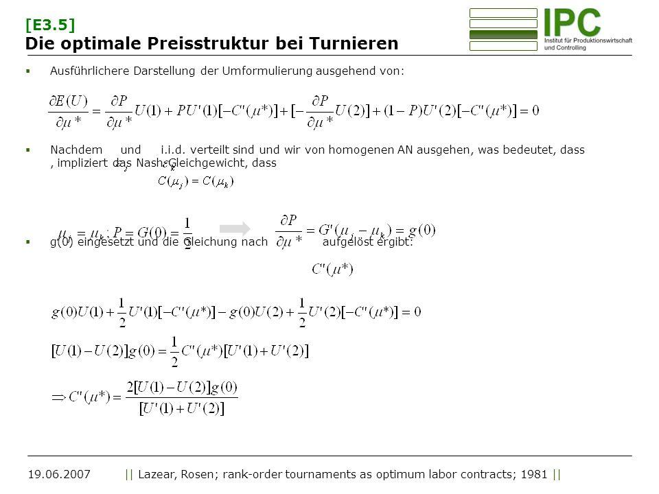 19.06.2007|| Lazear, Rosen; rank-order tournaments as optimum labor contracts; 1981 || Ausführlichere Darstellung der Umformulierung ausgehend von: Na