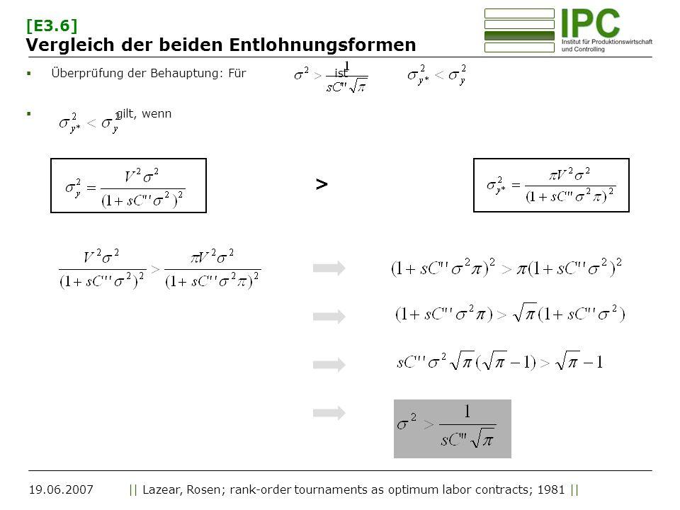 19.06.2007|| Lazear, Rosen; rank-order tournaments as optimum labor contracts; 1981 || [E3.6] Vergleich der beiden Entlohnungsformen Überprüfung der Behauptung: Für ist gilt, wenn >