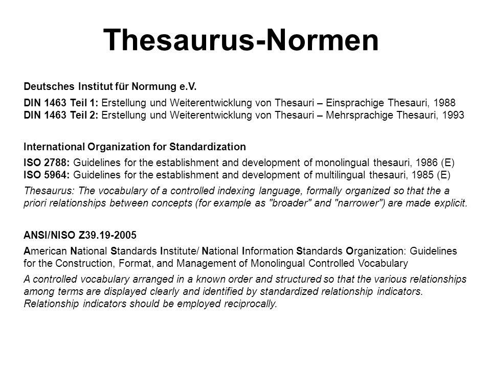 4.2 Organisation der Thesaurus-Arbeit Thesaurus-Typen Druck und Anzeigepflicht Merkmal Thesaurusform (alphabetisch oder systematisch) Merkmal Thesaurusinhalt (Fachgebiet, bestimmte Aufgabe, Dachthesaurus, Hilfsthesaurus) Merkmal Deskriptoren (Benennungsthesaurus, Nummernthesaurus, Bildzeichenthesaurus, Mischthesaurus) Merkmal Relation (einfach strukturierter Thesaurus, komplex strukturierter Thesaurus) Merkmal Sprache (mehrsprachige Thesauri) DIN 1463 enthält keine Empfehlungen zum Druck von Thesauri.