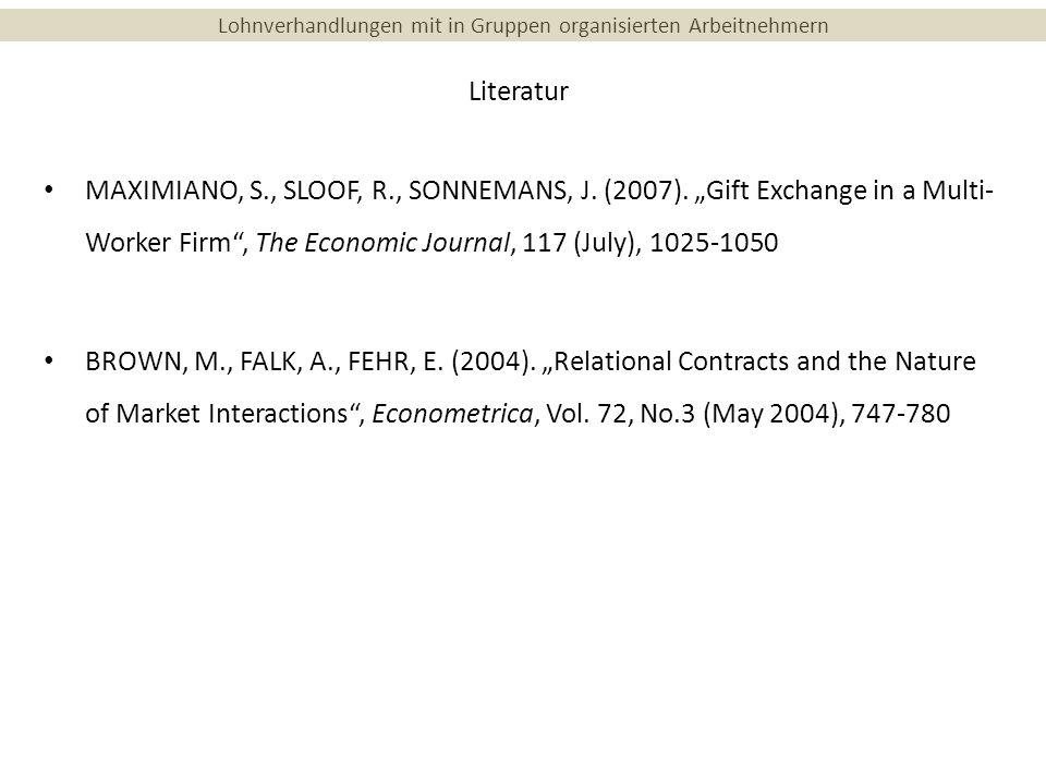 Lohnverhandlungen mit in Gruppen organisierten Arbeitnehmern Literatur MAXIMIANO, S., SLOOF, R., SONNEMANS, J.