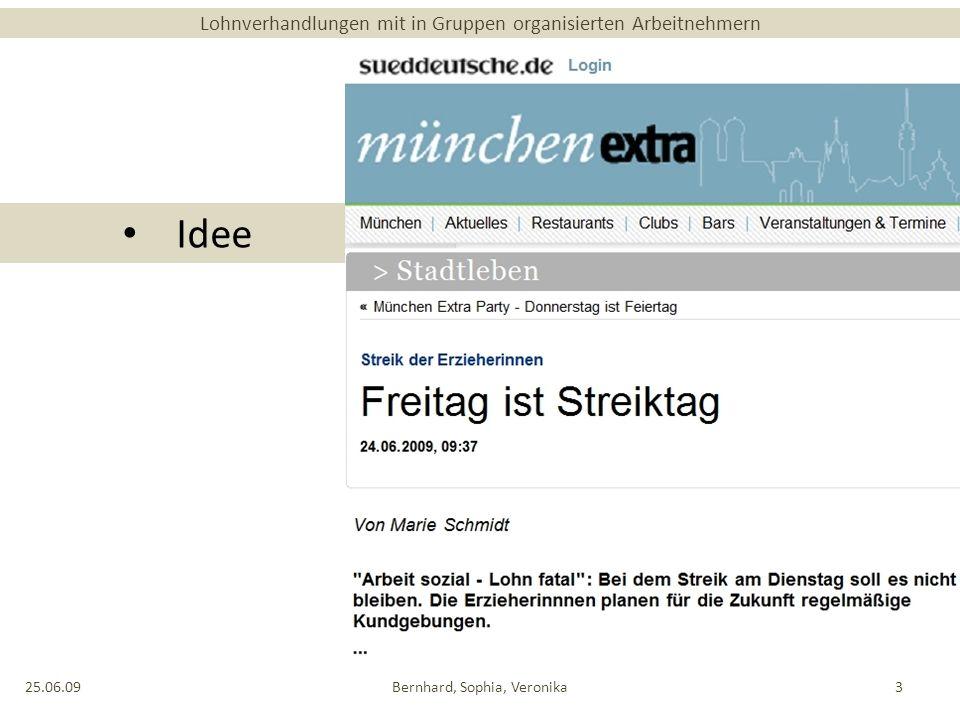 Lohnverhandlungen mit in Gruppen organisierten Arbeitnehmern Idee 25.06.09Bernhard, Sophia, Veronika3
