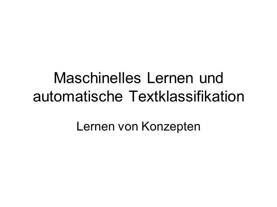 Maschinelles Lernen und automatische Textklassifikation Lernen von Konzepten