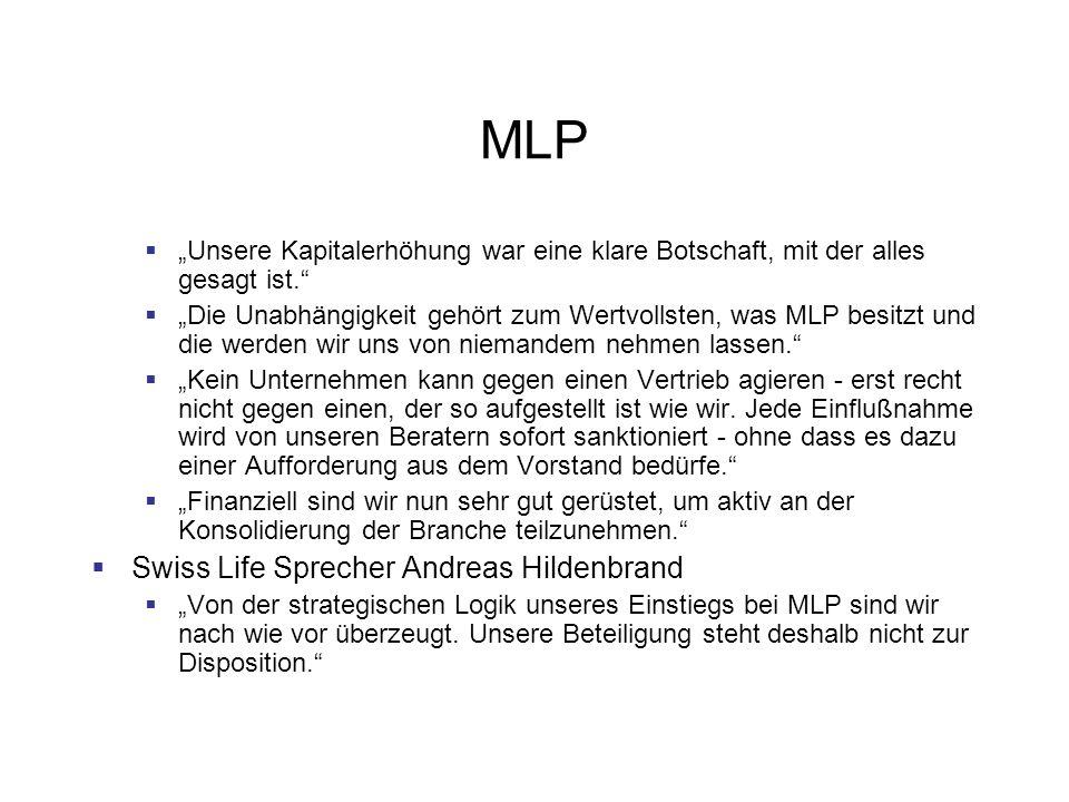 MLP Unsere Kapitalerhöhung war eine klare Botschaft, mit der alles gesagt ist. Die Unabhängigkeit gehört zum Wertvollsten, was MLP besitzt und die wer