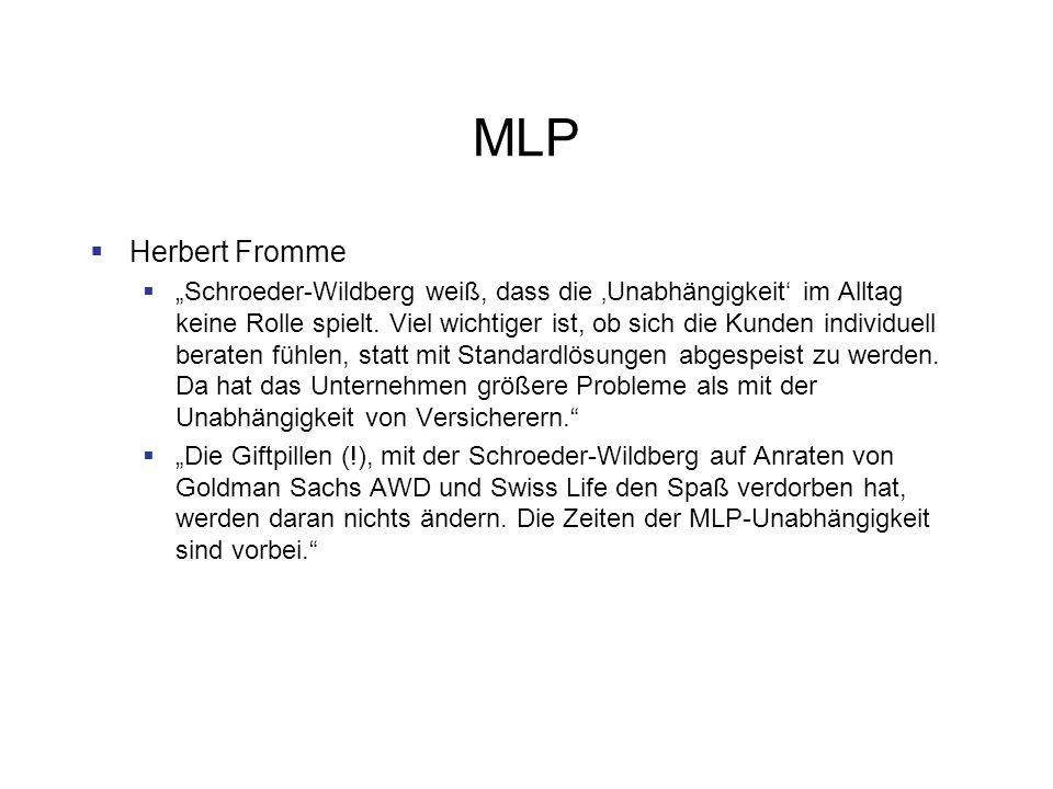 MLP Herbert Fromme Schroeder-Wildberg weiß, dass die Unabhängigkeit im Alltag keine Rolle spielt. Viel wichtiger ist, ob sich die Kunden individuell b