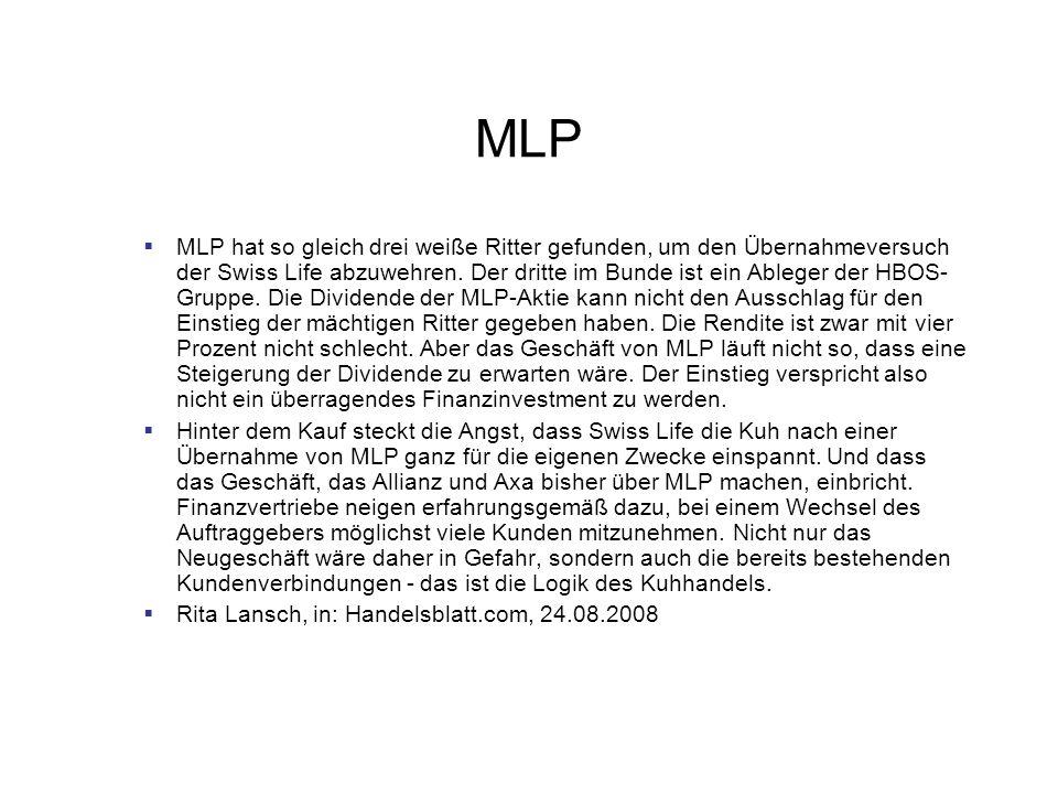 MLP MLP hat so gleich drei weiße Ritter gefunden, um den Übernahmeversuch der Swiss Life abzuwehren. Der dritte im Bunde ist ein Ableger der HBOS- Gru