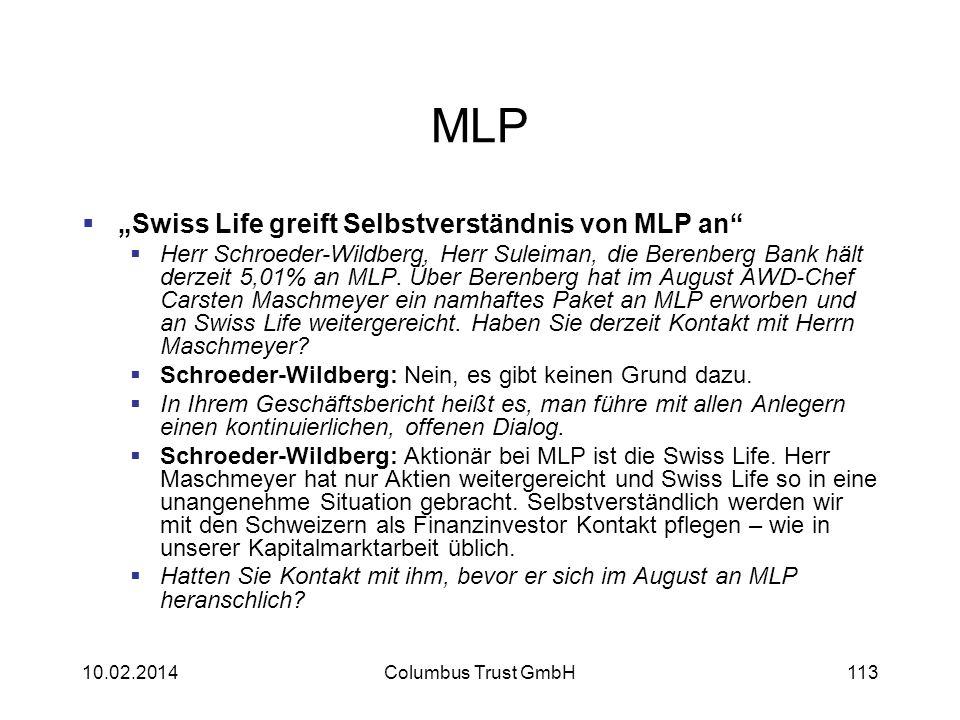 MLP Swiss Life greift Selbstverständnis von MLP an Herr Schroeder-Wildberg, Herr Suleiman, die Berenberg Bank hält derzeit 5,01% an MLP. Über Berenber