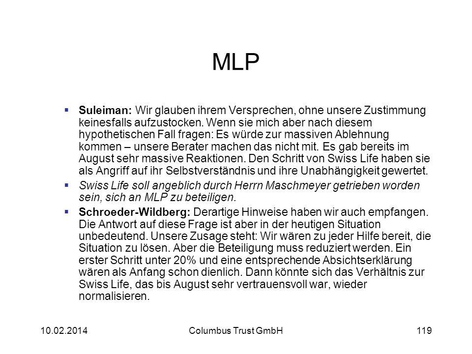 MLP Suleiman: Wir glauben ihrem Versprechen, ohne unsere Zustimmung keinesfalls aufzustocken. Wenn sie mich aber nach diesem hypothetischen Fall frage