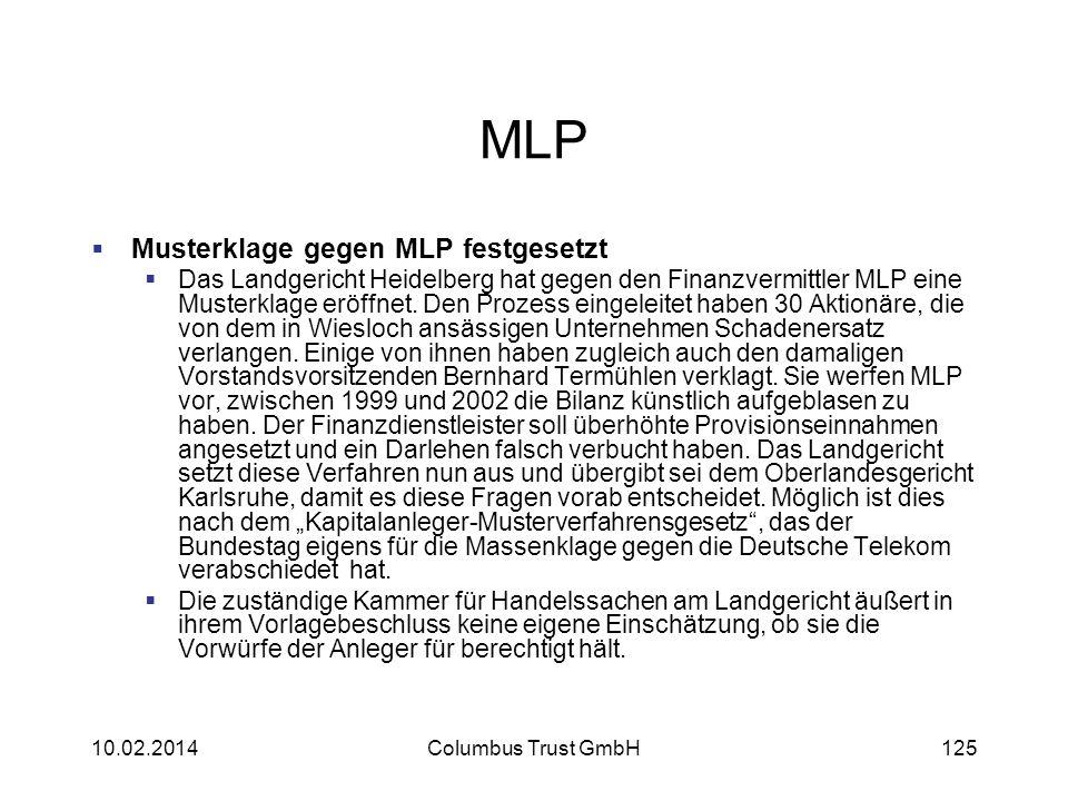 MLP Musterklage gegen MLP festgesetzt Das Landgericht Heidelberg hat gegen den Finanzvermittler MLP eine Musterklage eröffnet. Den Prozess eingeleitet
