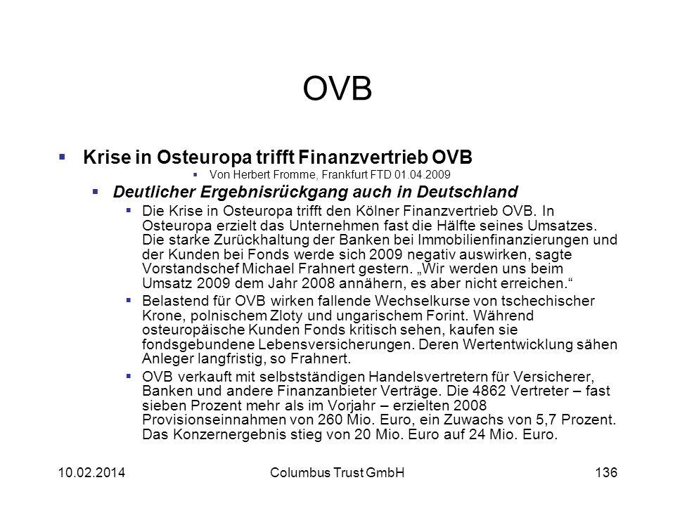 OVB Krise in Osteuropa trifft Finanzvertrieb OVB Von Herbert Fromme, Frankfurt FTD 01.04.2009 Deutlicher Ergebnisrückgang auch in Deutschland Die Kris