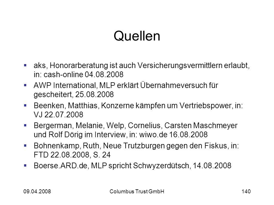 09.04.2008Columbus Trust GmbH140 Quellen aks, Honorarberatung ist auch Versicherungsvermittlern erlaubt, in: cash-online 04.08.2008 AWP International,