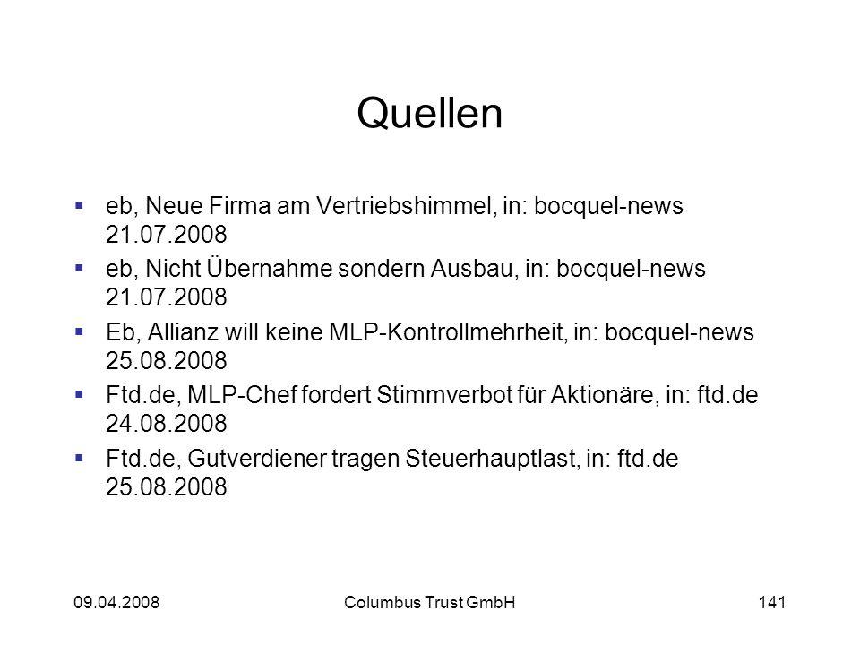 09.04.2008Columbus Trust GmbH141 Quellen eb, Neue Firma am Vertriebshimmel, in: bocquel-news 21.07.2008 eb, Nicht Übernahme sondern Ausbau, in: bocque