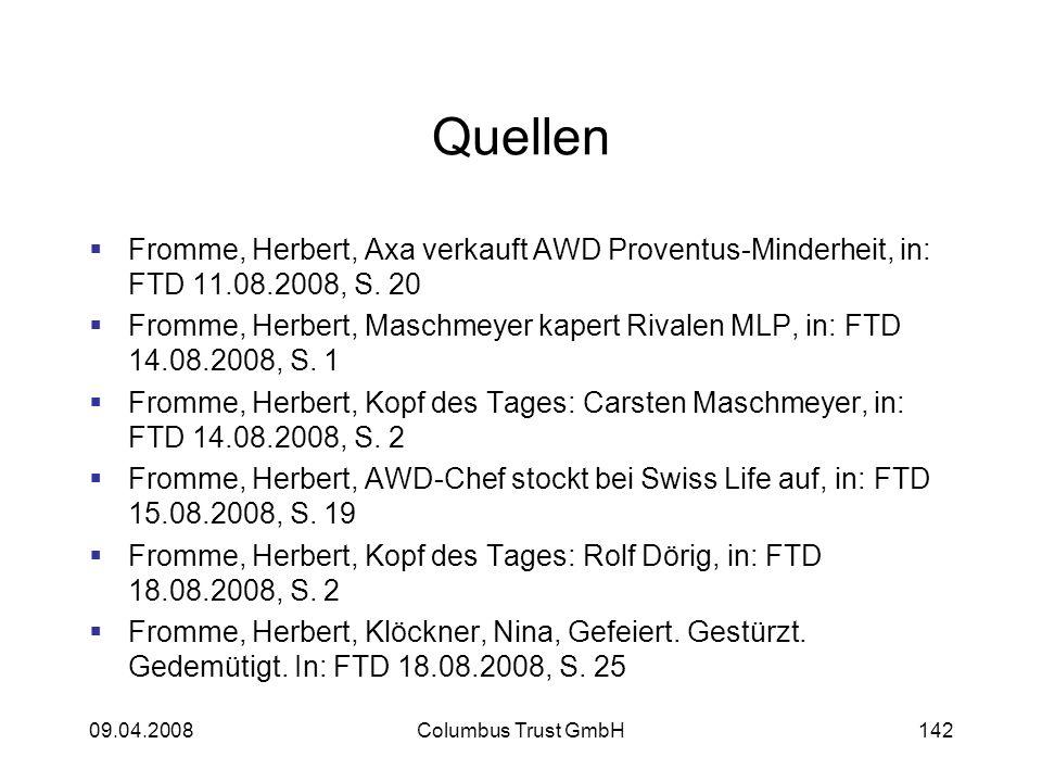 09.04.2008Columbus Trust GmbH142 Quellen Fromme, Herbert, Axa verkauft AWD Proventus-Minderheit, in: FTD 11.08.2008, S. 20 Fromme, Herbert, Maschmeyer