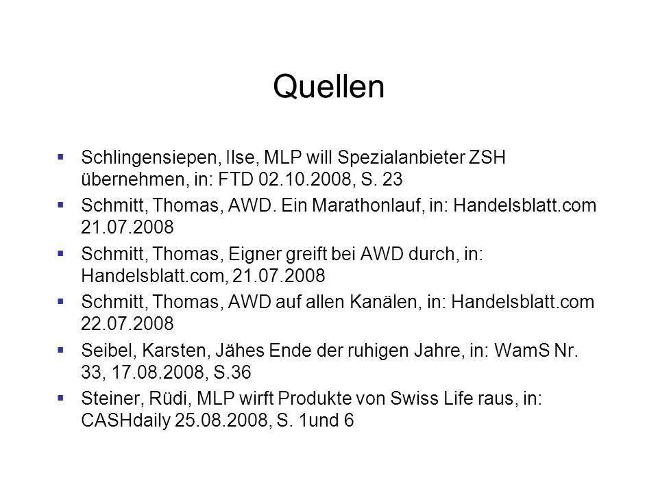 Quellen Schlingensiepen, Ilse, MLP will Spezialanbieter ZSH übernehmen, in: FTD 02.10.2008, S. 23 Schmitt, Thomas, AWD. Ein Marathonlauf, in: Handelsb