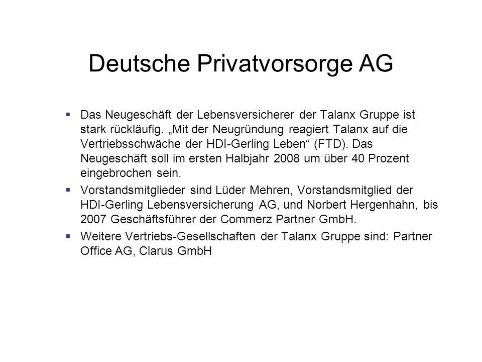 Deutsche Privatvorsorge AG Das Neugeschäft der Lebensversicherer der Talanx Gruppe ist stark rückläufig. Mit der Neugründung reagiert Talanx auf die V
