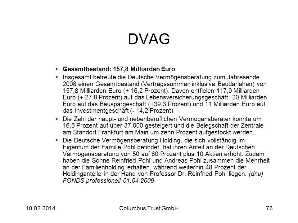 DVAG Gesamtbestand: 157,8 Milliarden Euro Insgesamt betreute die Deutsche Vermögensberatung zum Jahresende 2008 einen Gesamtbestand (Vertragssummen in