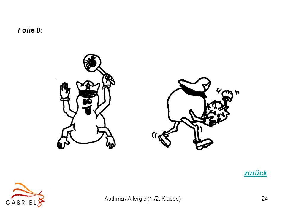 Asthma / Allergie (1./2. Klasse)24 Folie 8: zurück