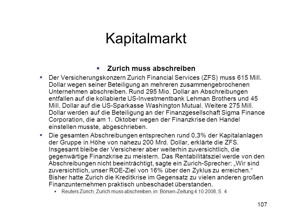 107 Kapitalmarkt Zurich muss abschreiben Der Versicherungskonzern Zurich Financial Services (ZFS) muss 615 Mill. Dollar wegen seiner Beteiligung an me