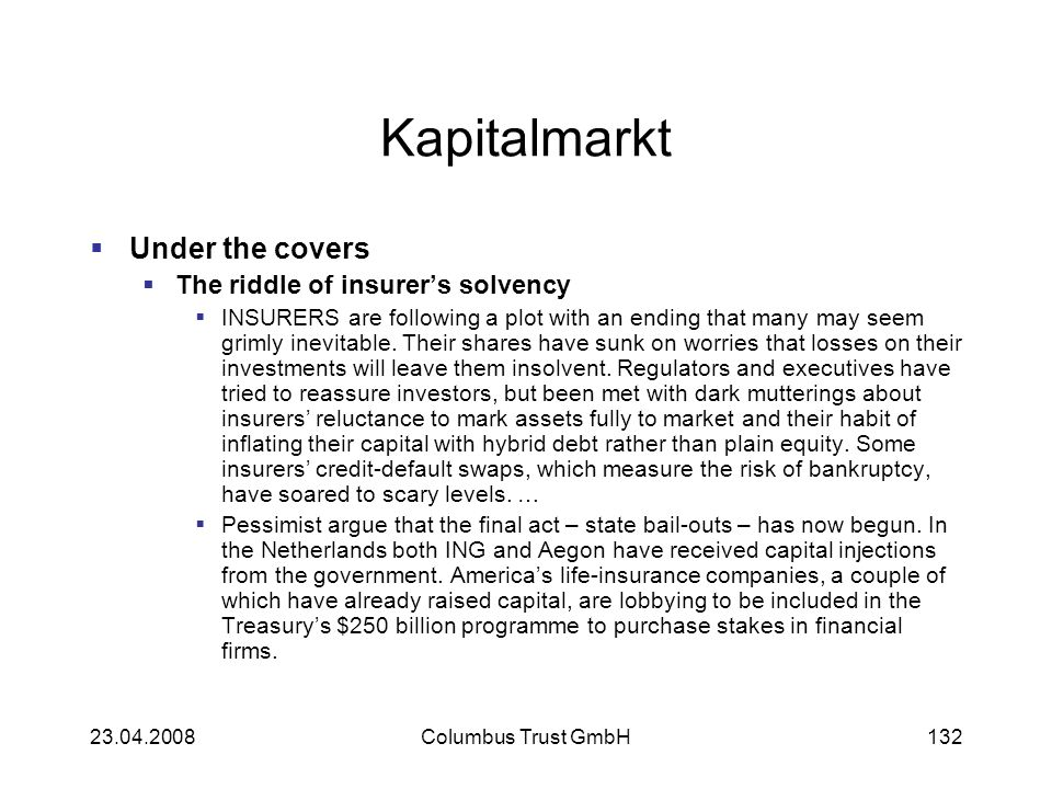 Kapitalmarkt Under the covers The riddle of insurers solvency INSURERS are following a plot with an ending that many may seem grimly inevitable. Their