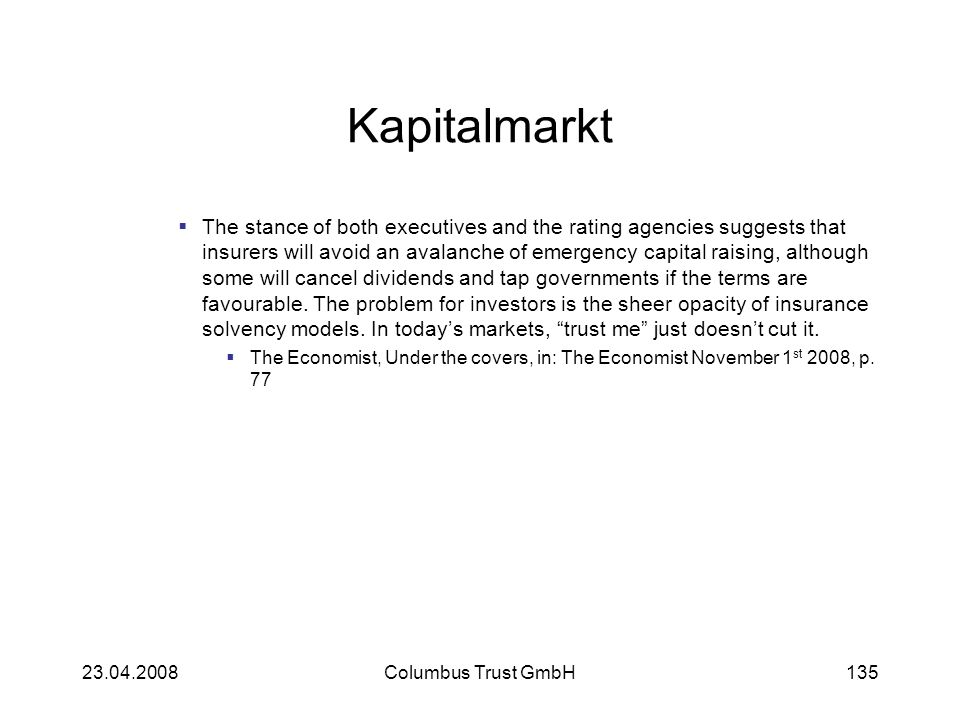 Kapitalmarkt The stance of both executives and the rating agencies suggests that insurers will avoid an avalanche of emergency capital raising, althou