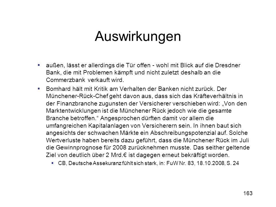 163 Auswirkungen außen, lässt er allerdings die Tür offen - wohl mit Blick auf die Dresdner Bank, die mit Problemen kämpft und nicht zuletzt deshalb a