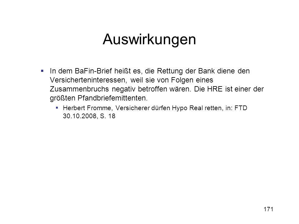 171 Auswirkungen In dem BaFin-Brief heißt es, die Rettung der Bank diene den Versicherteninteressen, weil sie von Folgen eines Zusammenbruchs negativ