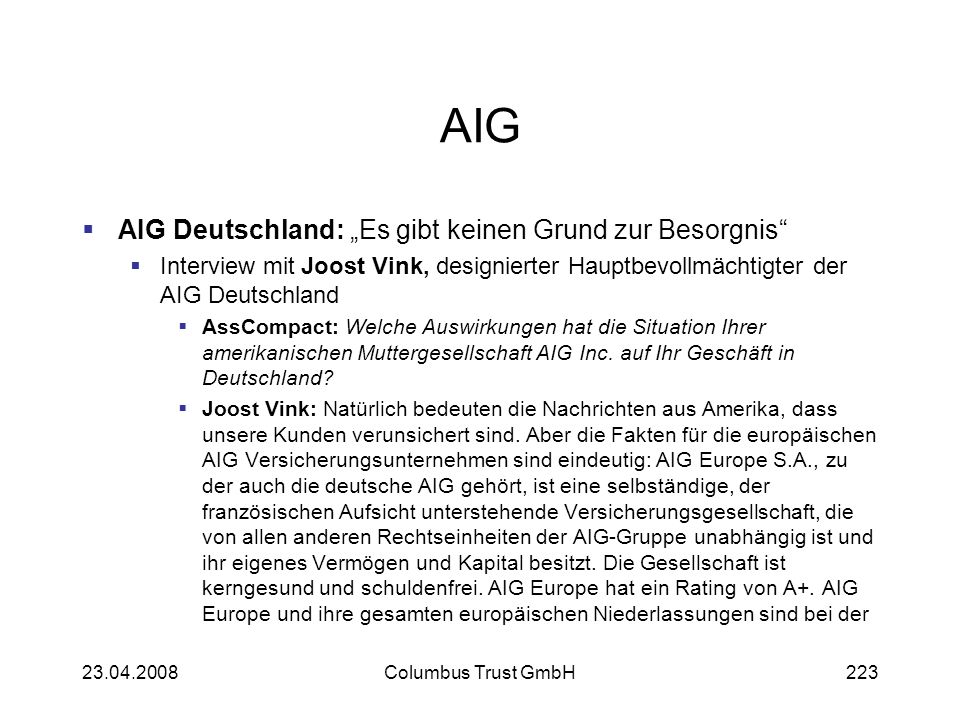AIG AIG Deutschland: Es gibt keinen Grund zur Besorgnis Interview mit Joost Vink, designierter Hauptbevollmächtigter der AIG Deutschland AssCompact: W
