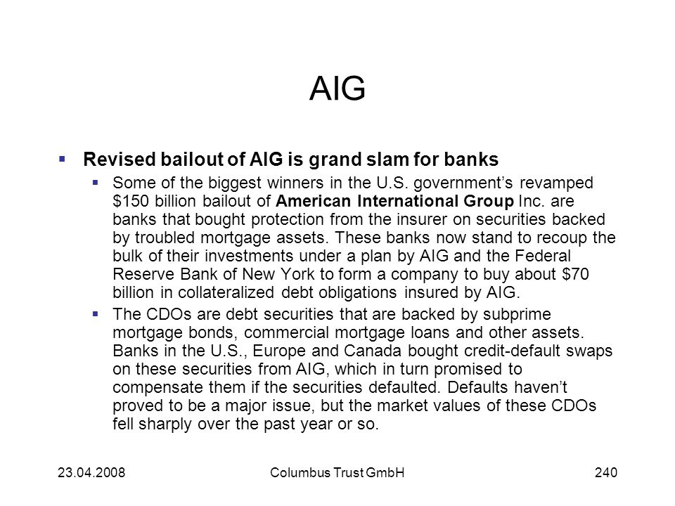 AIG Revised bailout of AIG is grand slam for banks Some of the biggest winners in the U.S. governments revamped $150 billion bailout of American Inter