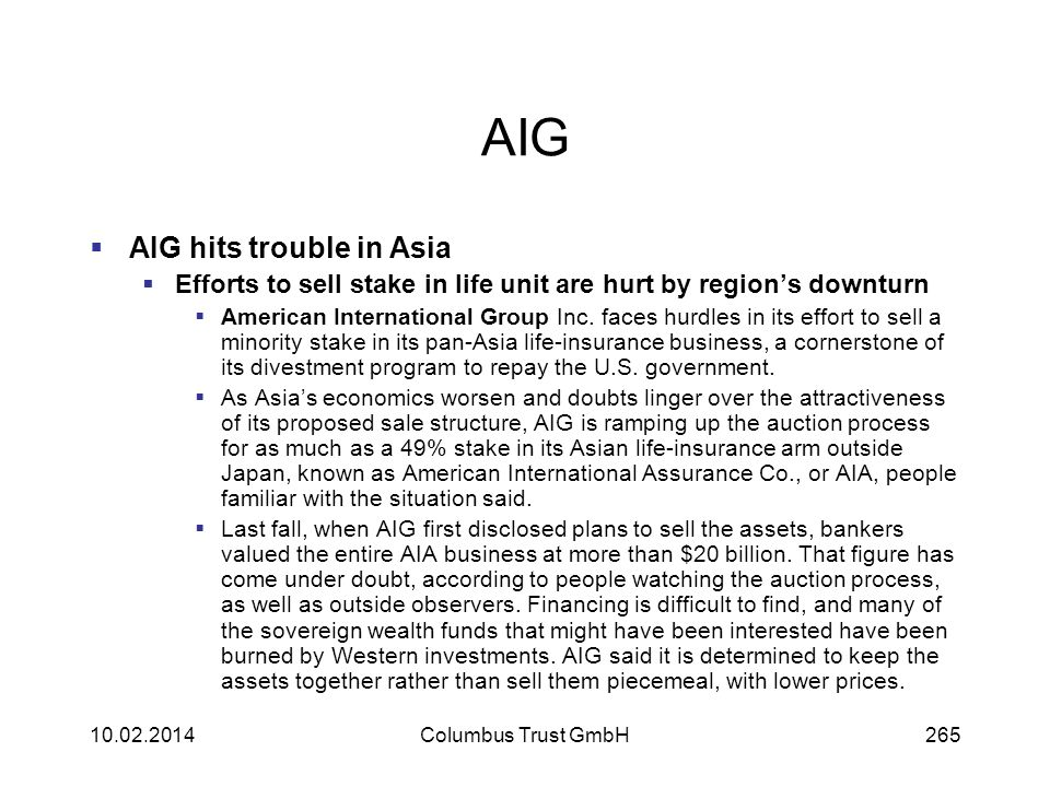 AIG AIG hits trouble in Asia Efforts to sell stake in life unit are hurt by regions downturn American International Group Inc. faces hurdles in its ef